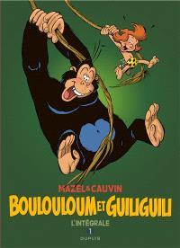 Boulouloum et Guiliguili : l'intégrale. Volume 1