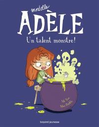 Mortelle Adèle. Volume 6, Un talent monstre !