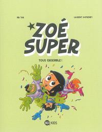 Zoé Super. Volume 3, Tous ensemble !
