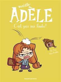 Mortelle Adèle. Volume 3, C'est pas ma faute !