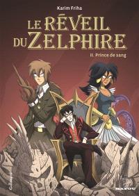 Le réveil du Zelphire. Volume 2, Prince de sang