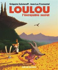 Loulou : l'incroyable secret