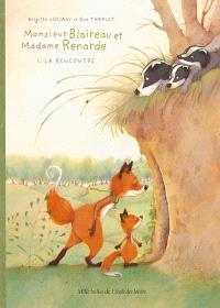 Monsieur Blaireau et Madame Renarde. Volume 1, La rencontre