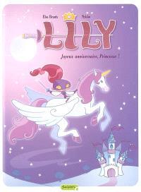 Lily. Volume 1, Joyeux anniversaire, princesse !