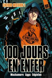 Cherub mission. Volume 1, 100 jours en enfer