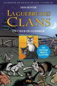 La guerre des clans, Le destin de Nuage de Jais. Volume 3, Un coeur de guerrier