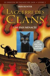 La guerre des clans, Le destin de Nuage de Jais. Volume 1, Une paix menacée