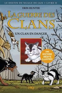 La guerre des clans, Le destin de Nuage de Jais. Volume 2, Un clan en danger