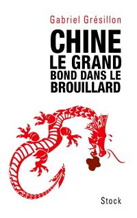Chine, le grand bond dans le brouillard