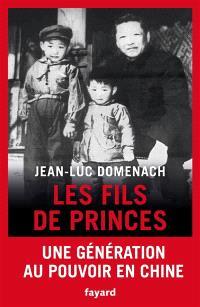 Les fils de princes : une génération au pouvoir en Chine
