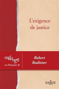 L'exigence de justice : mélanges en l'honneur de Robert Badinter