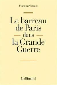 Le barreau de Paris dans la Grande Guerre