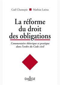 La réforme du droit des obligations : commentaire théorique et pratique dans l'ordre du Code civil
