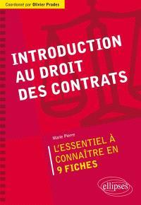 Introduction au droit des contrats : l'essentiel à connaître en 9 fiches