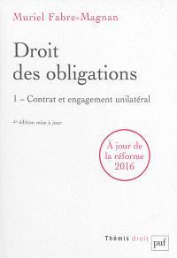 Droit des obligations. Volume 1, Contrat et engagement unilatéral : à jour de la réforme 2016