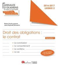 Droit des obligations, le contrat : la conclusion, le consentement, le contenu, la vie : 2016-2017, licence 2 semestre 1