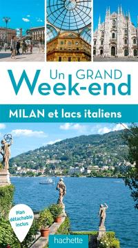 Un grand week-end à Milan et lacs italiens