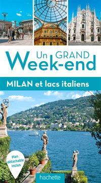 Un grand week-end à Milan et lacs italiens