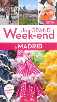 Un grand week-end à Madrid : 2016