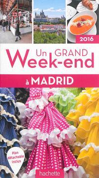 Un grand week-end à Madrid : 2016