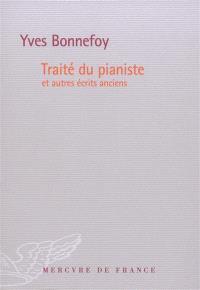 Traité du pianiste : et autres écrits anciens