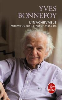 L'inachevable : entretiens sur la poésie, 1990-2010