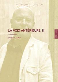 La voix antérieure. Volume 3, Yves Bonnefoy
