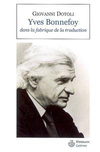 Yves Bonnefoy dans la fabrique de la traduction