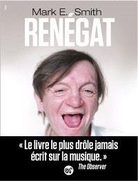 Renégat ! : autobiographie