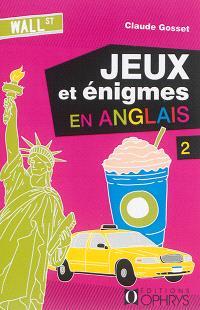 Jeux et énigmes en anglais. Volume 2