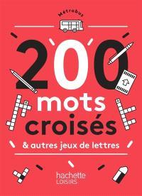 200 mots croisés & autres jeux de lettres
