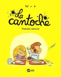 La cantoche. Volume 1, Premier service