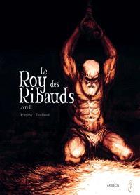 Le roy des Ribauds. Volume 2