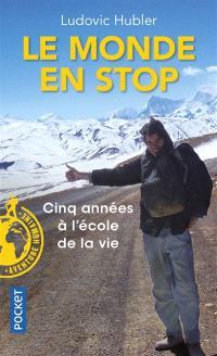 Le monde en stop : cinq années à l'école de la vie