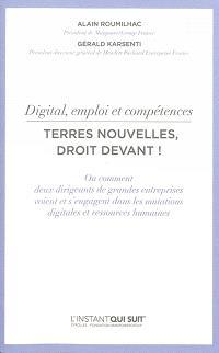 Digital, emploi et compétences : terres nouvelles, droit devant ! : ou comment deux dirigeants de grandes entreprises voient et s'engagent dans les mutations digitales et ressources humaines