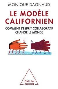 Le modèle californien : comment l'esprit collaboratif change le monde