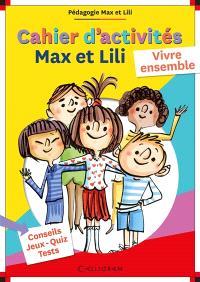 Max et Lili : cahier d'activités : vivre ensemble
