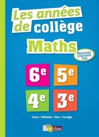 Maths, les années de collège : 6e, 5e, 4e, 3e : nouveau programme 2016