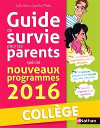 Petit guide de survie des parents : spécial nouveaux programmes 2016 : collège