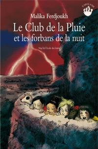 Le club de la pluie, Le club de la pluie et les forbans de la nuit