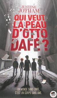 Qui veut la peau d'Otto Dafé ?