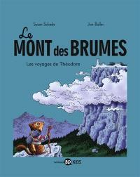 Le mont des brumes. Volume 1, Les voyages de Théodore
