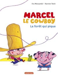 Marcel le cow-boy. Volume 1, La forêt qui pique
