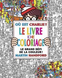 Où est Charlie ? : le livre de coloriage : le grand défi de la couleur !
