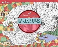 Labyrinthes : tour du monde : dès 6 ans