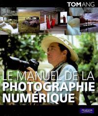 Le manuel de la photographie numérique