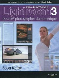 Lightroom 3 pour les photographes du numérique