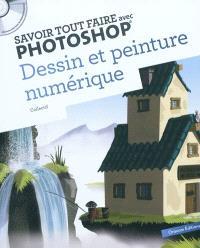 Savoir tout faire avec Photoshop : dessin et peinture numérique