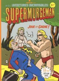 Supermurgeman joue et gagne !