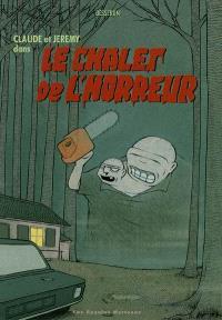 Claude et Jérémy dans le chalet de l'horreur